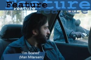 """""""I'm Scared"""" (Man Mitarsam)"""