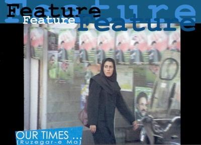 """""""OUR TIMES""""   (Ruzegar-e Ma)"""
