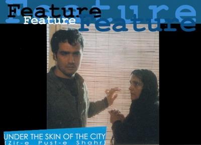 """UNDER THE SKIN OF THE CITY""   (Zir-e Pust-e Shahr)"